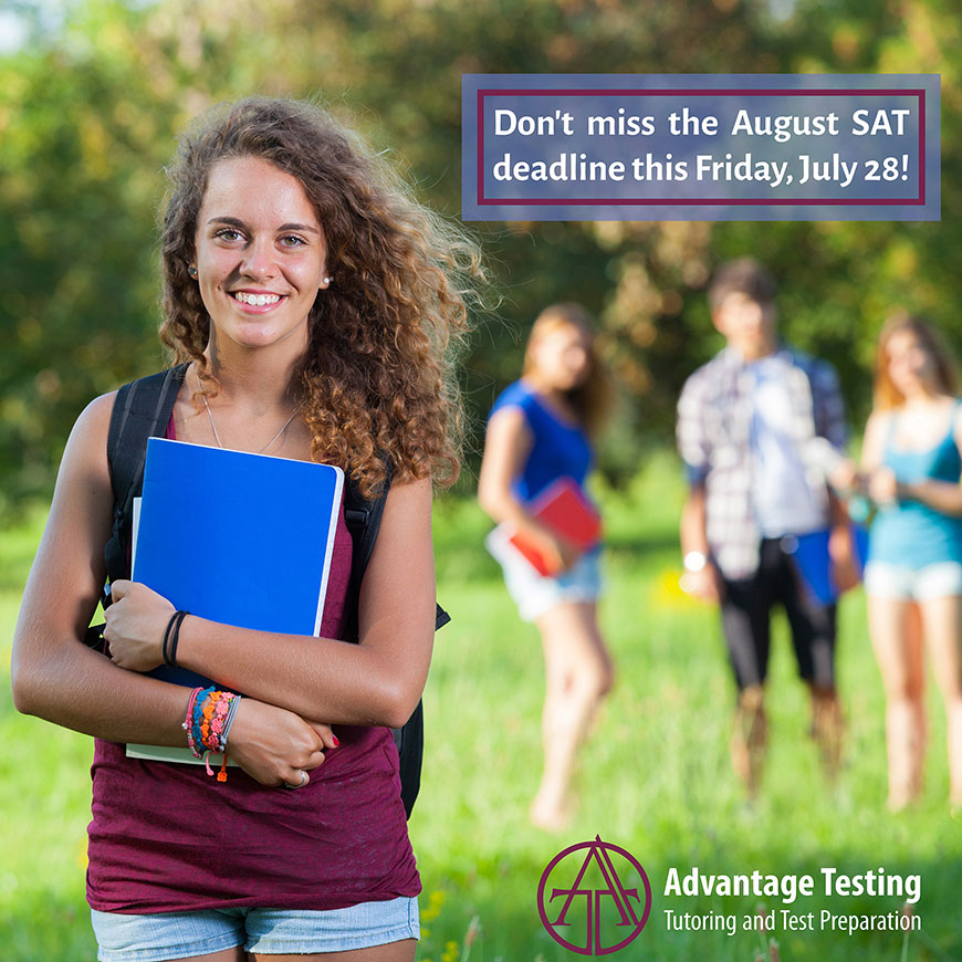 Don't miss the August SAT and SAT Subject Test registration deadline this Friday, July 28!