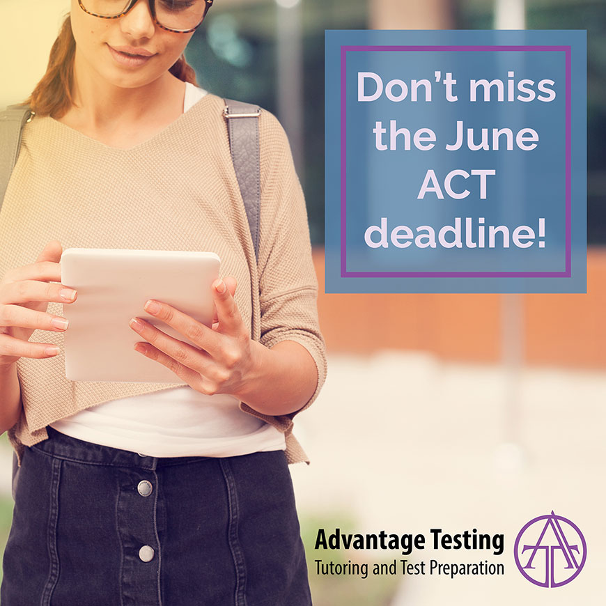 Don't miss the June ACT deadline this Friday, May 5