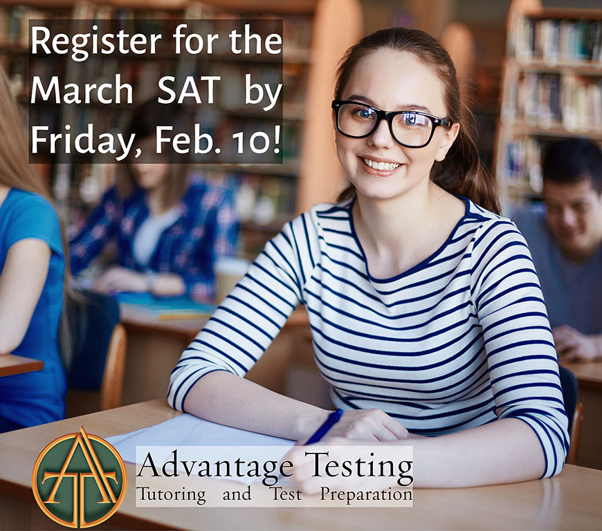 Don't forget to register for the March SAT by Friday, February 10 (or February 28 for the late deadline)