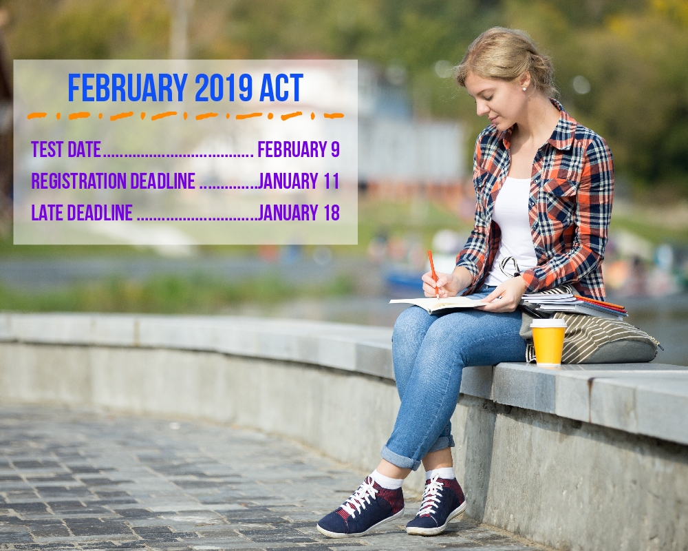 The registration deadline for the February ACT is January 11