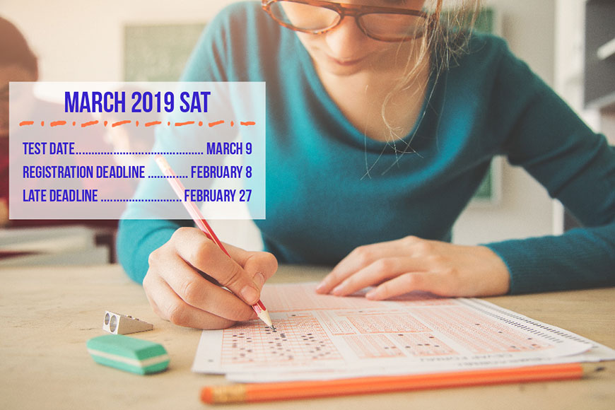 The registration deadline for the March SAT is February 8