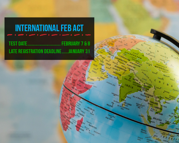 Attention Non-U.S. ACT students: The late registration deadline (with a fee) for the February 7 & 8 International ACT is January 31