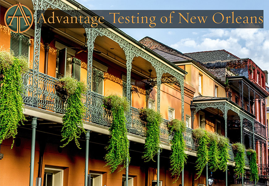 Advantage Testing is now open in New Orleans!